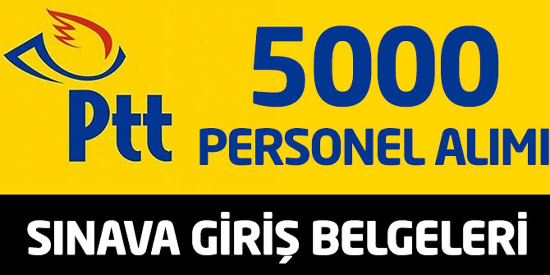PTT 5000 Personel Alımı Sınava Giriş Belgeleri