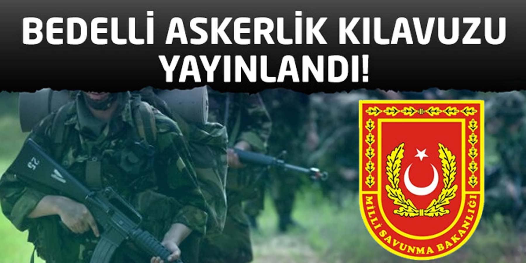 Milli Savunma Bakanlığı Bedelli Askerlik Kılavuzunu Yayımladı