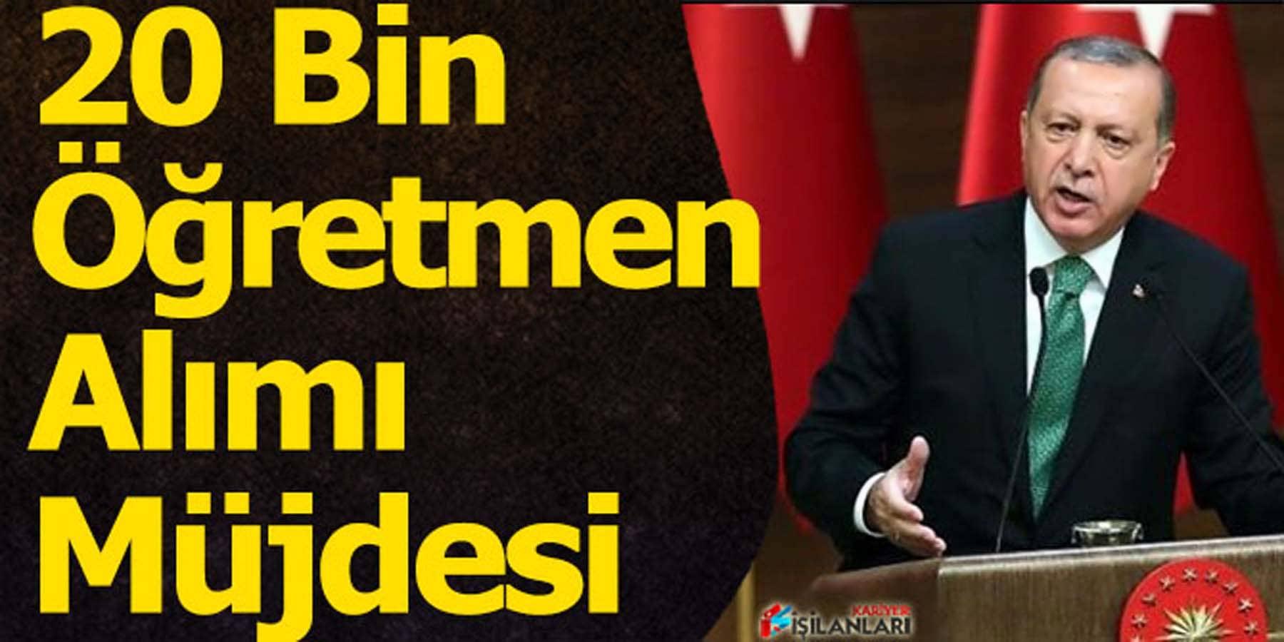 Erdoğan'dan 20 Bin Sözleşmeli Öğretmen Alımı Müjdesi