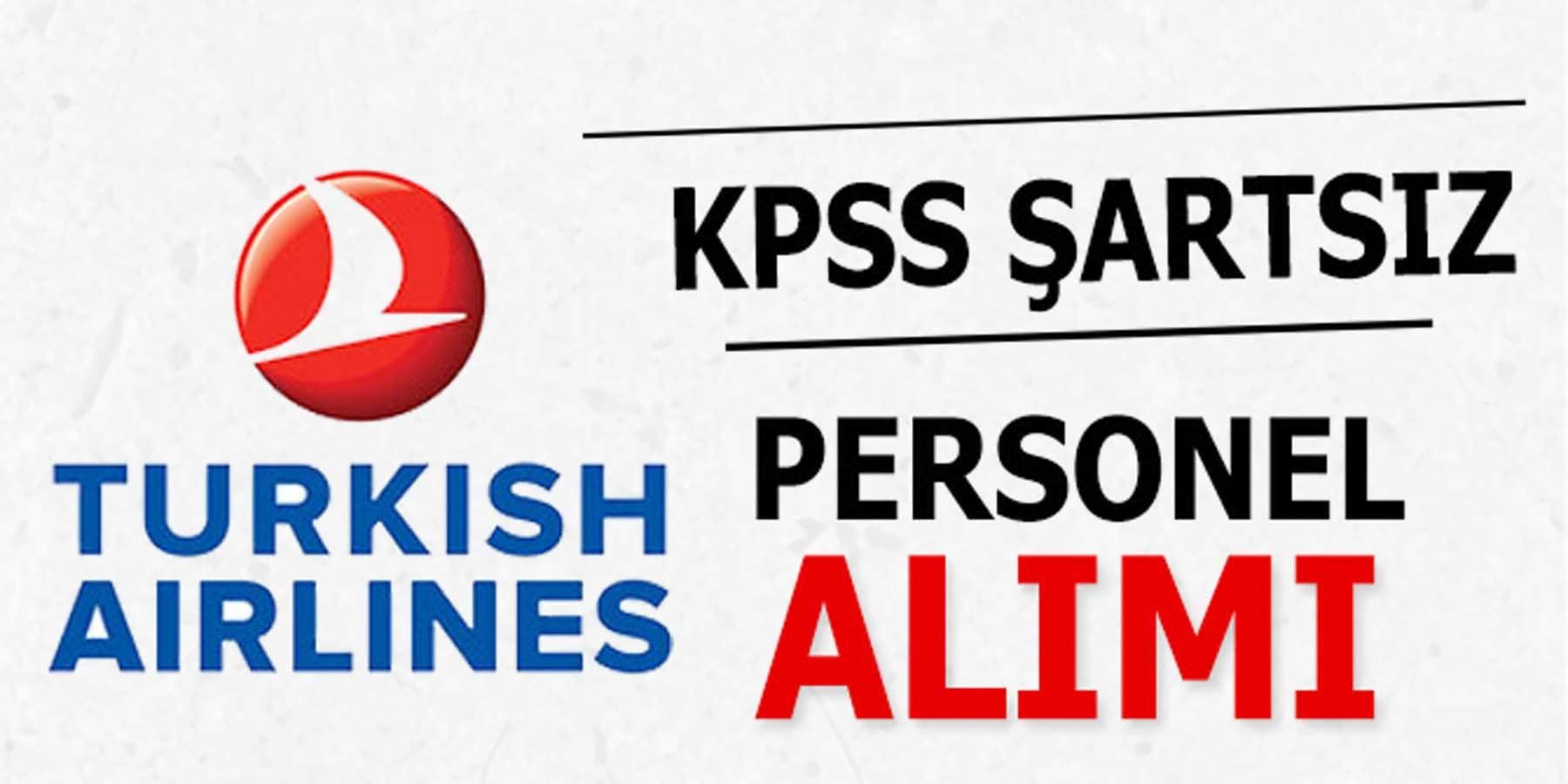 Türk Hava Yolları KPSS Şartsız Personel Alımı