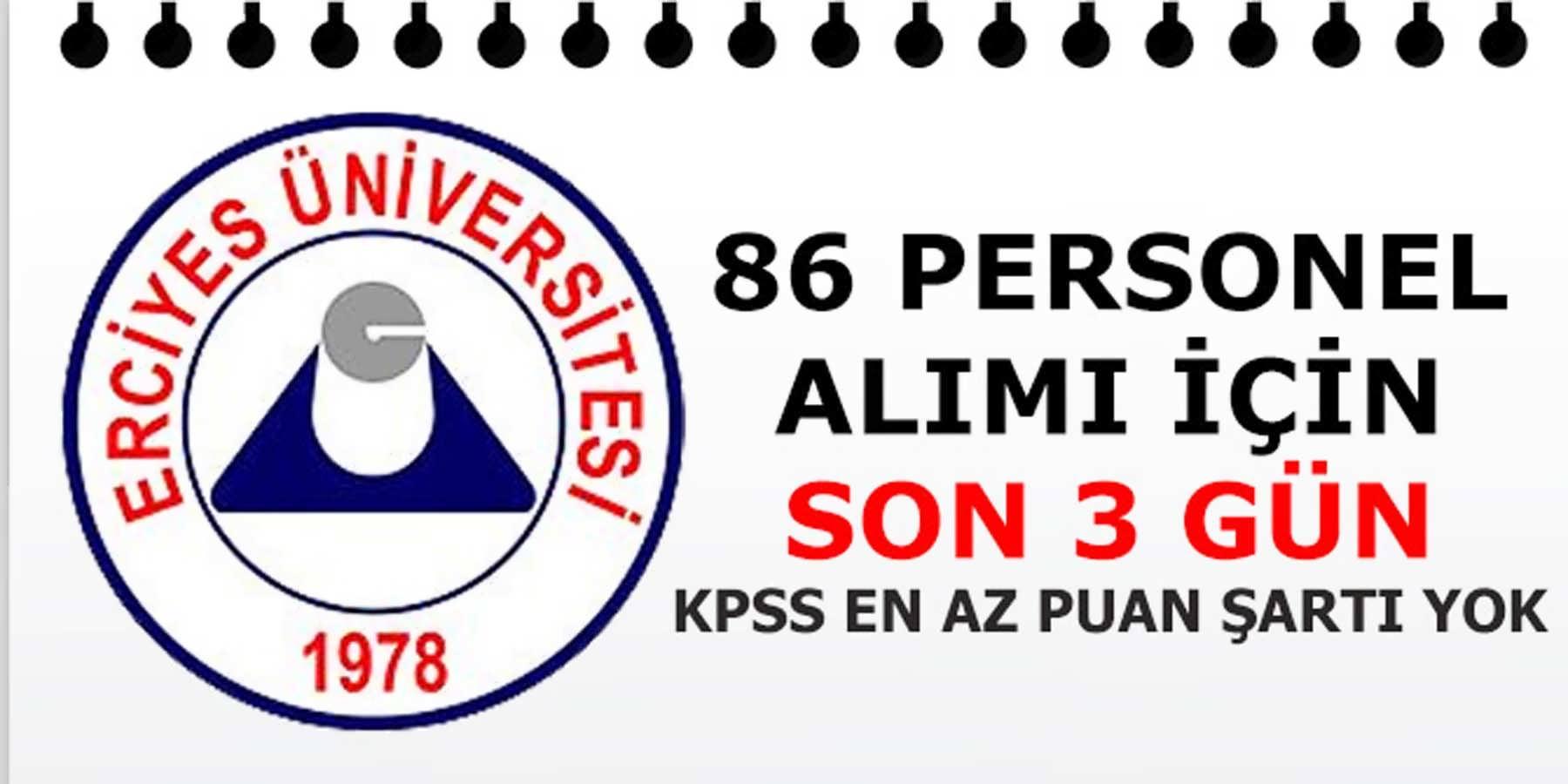 Erciyes Üniversitesi 86 Personel Alımı Başvuruları İçin Son 3 Gün