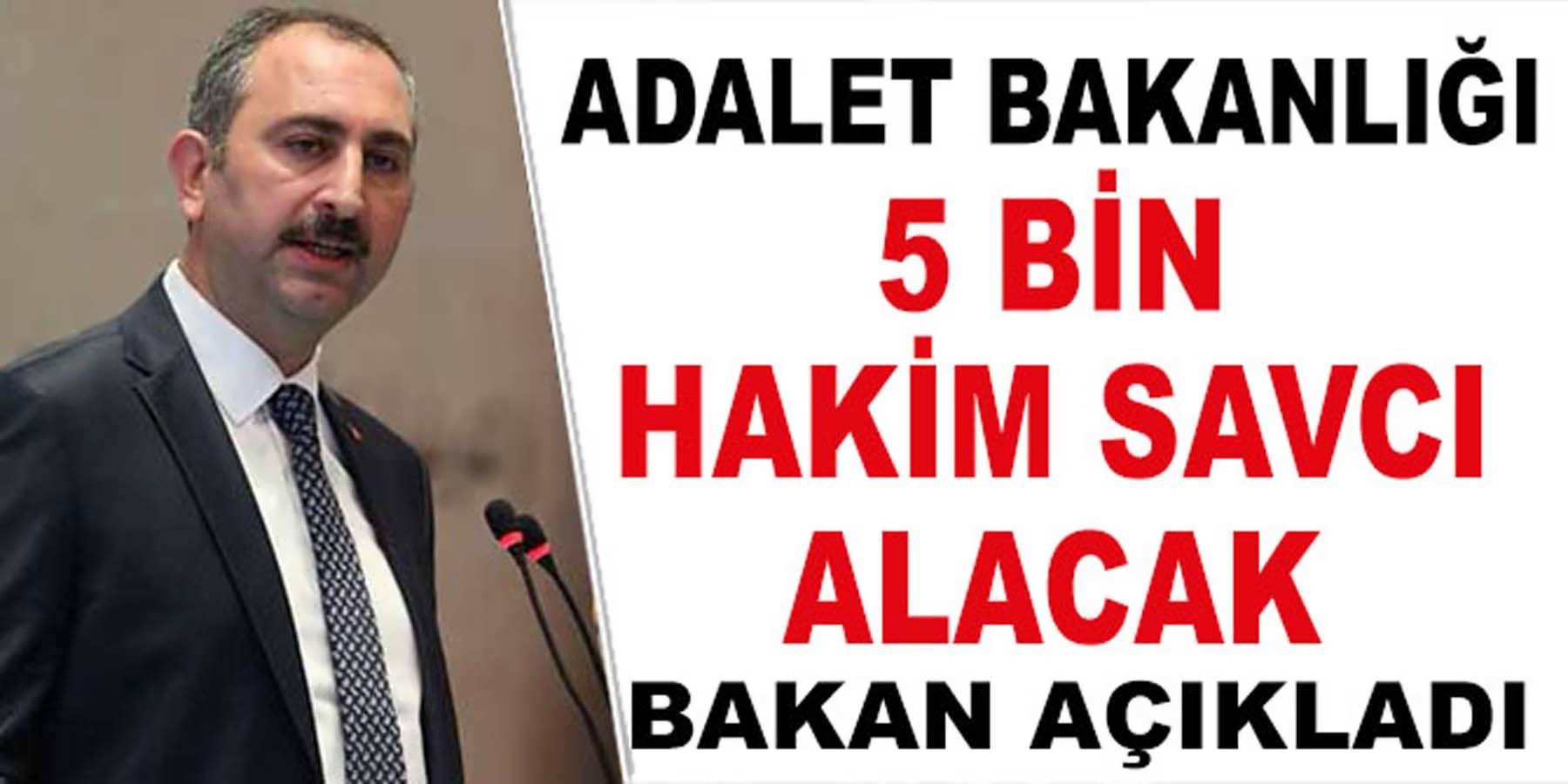 Adalet Bakanlığı 5 Bin Hakim Savcı Alacak (Bakan Açıkladı)