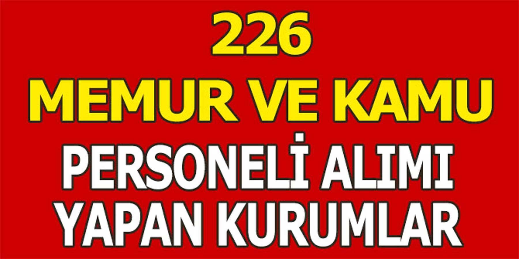 226 Memur ve Kamu Personeli Alımı Yapan Kurumlar