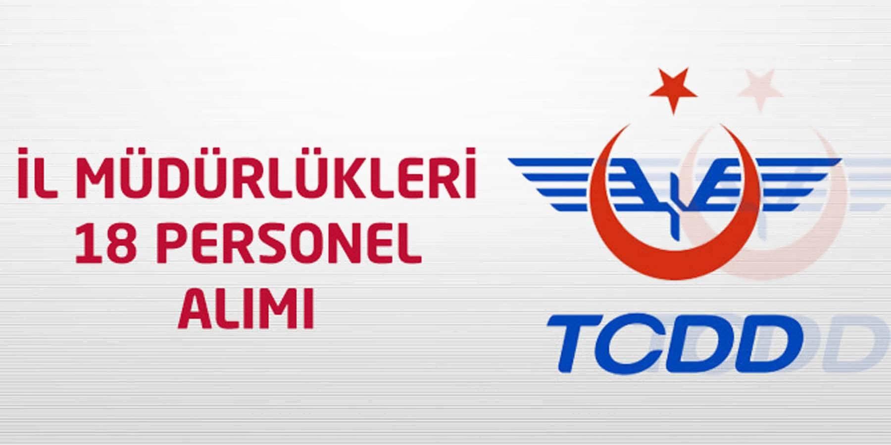 TCDD İl Müdürlükleri 18 Personel Alımı Yapıyor