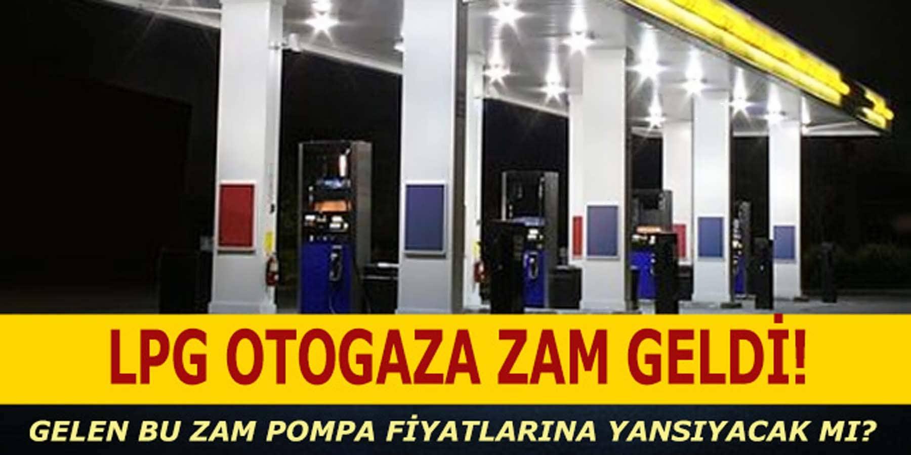 LPG'ye Zam Geldiği Açıklandı Pompa Fiyatlarına Yansıyacak Mı