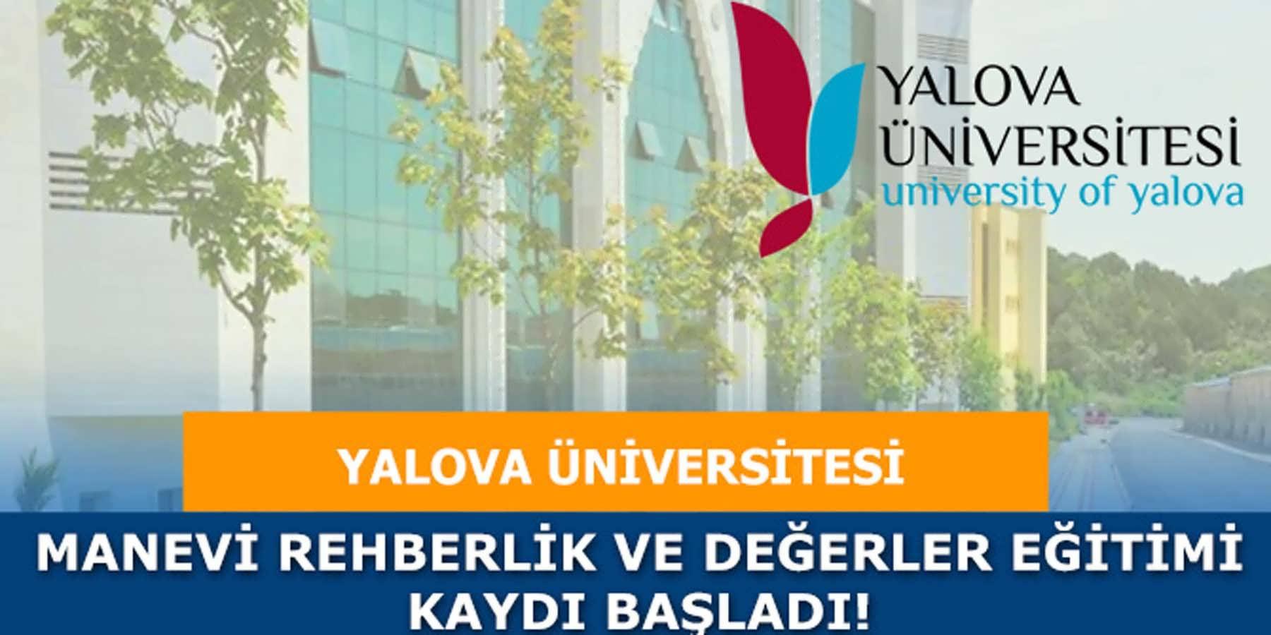 Yalova Üniversitesi Manevi Rehberlik ve Değerler Eğitimi Kayıtları Başladı