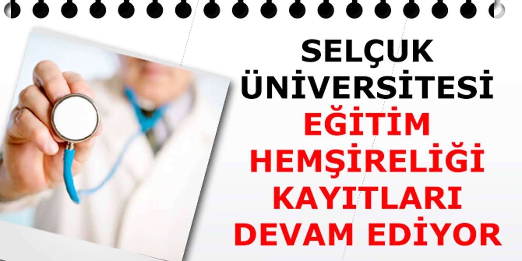 Selçuk Üniversitesi Eğitim Hemşireliği Sertifika Programı Başvuruları Devam Ediyor