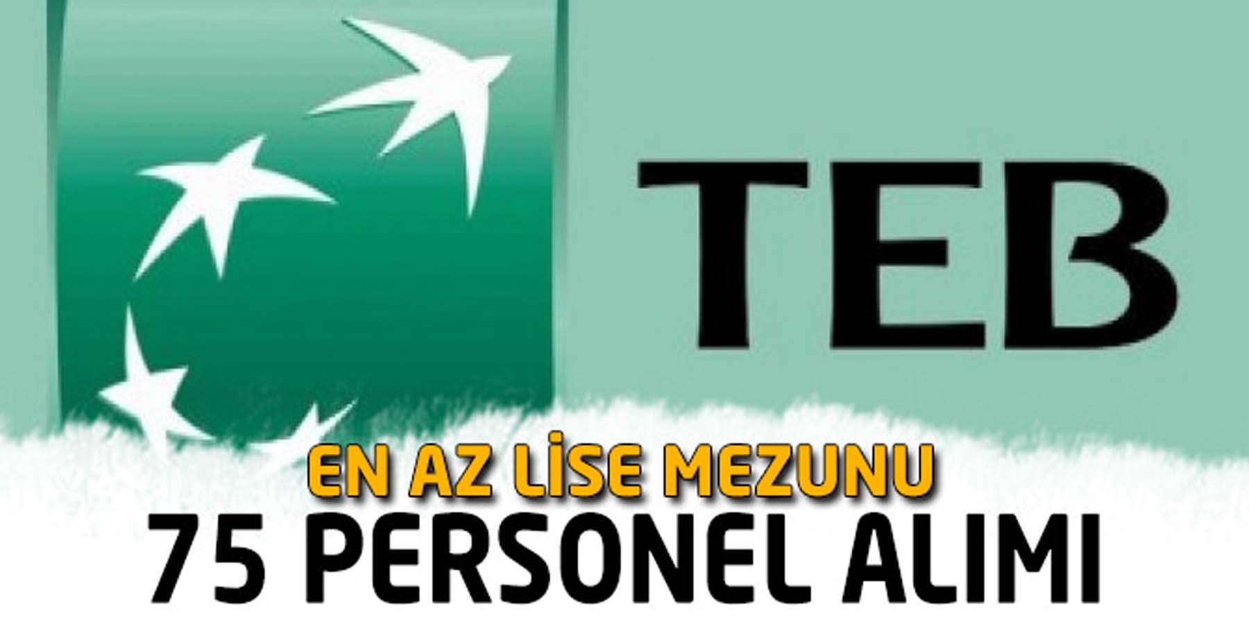 TEB En Az Lise Mezunu 75 Personel Alımı