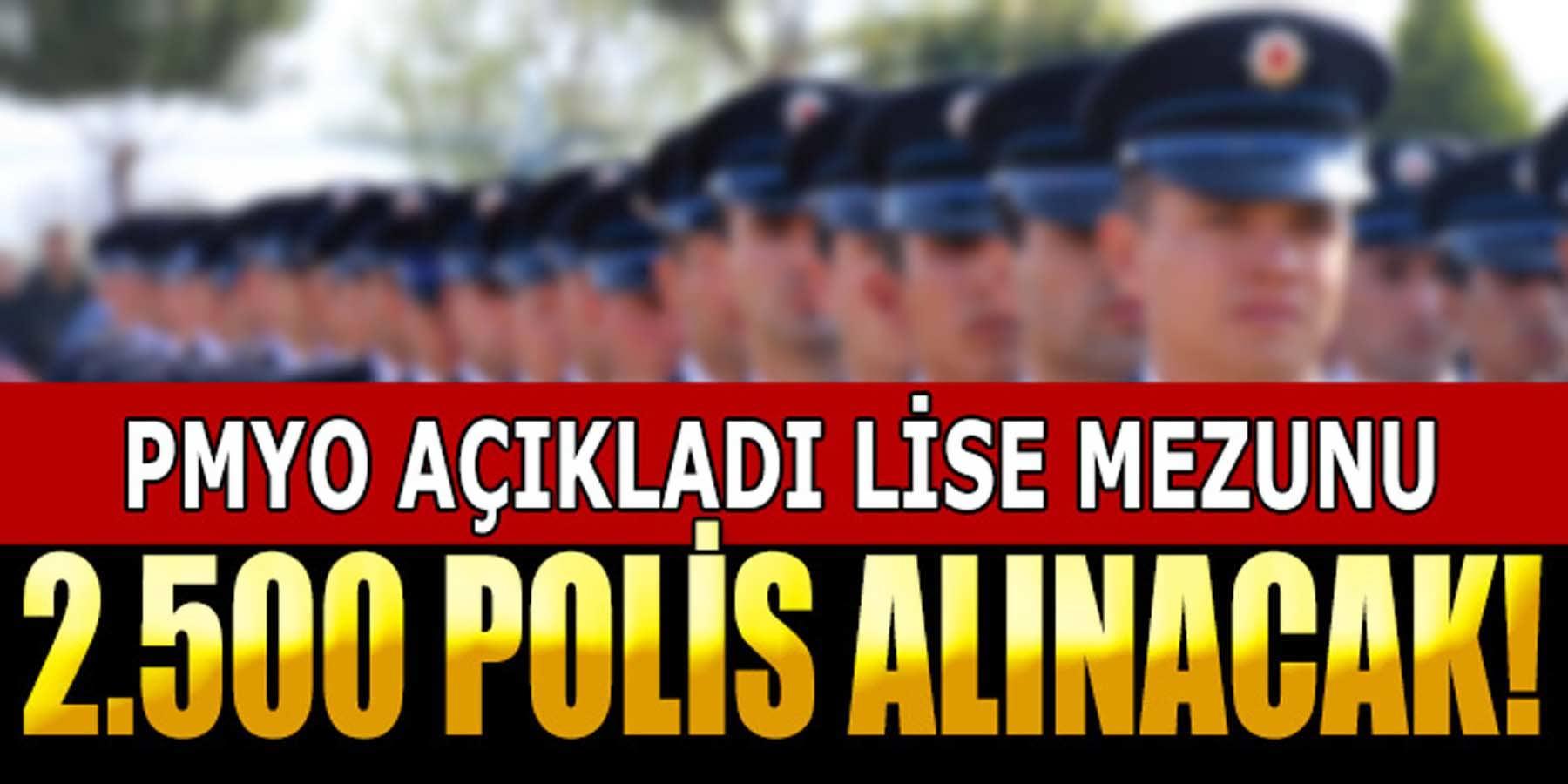 Bay Bayan Lise Mezunu 2500 Polis Alımı Yayınlandı
