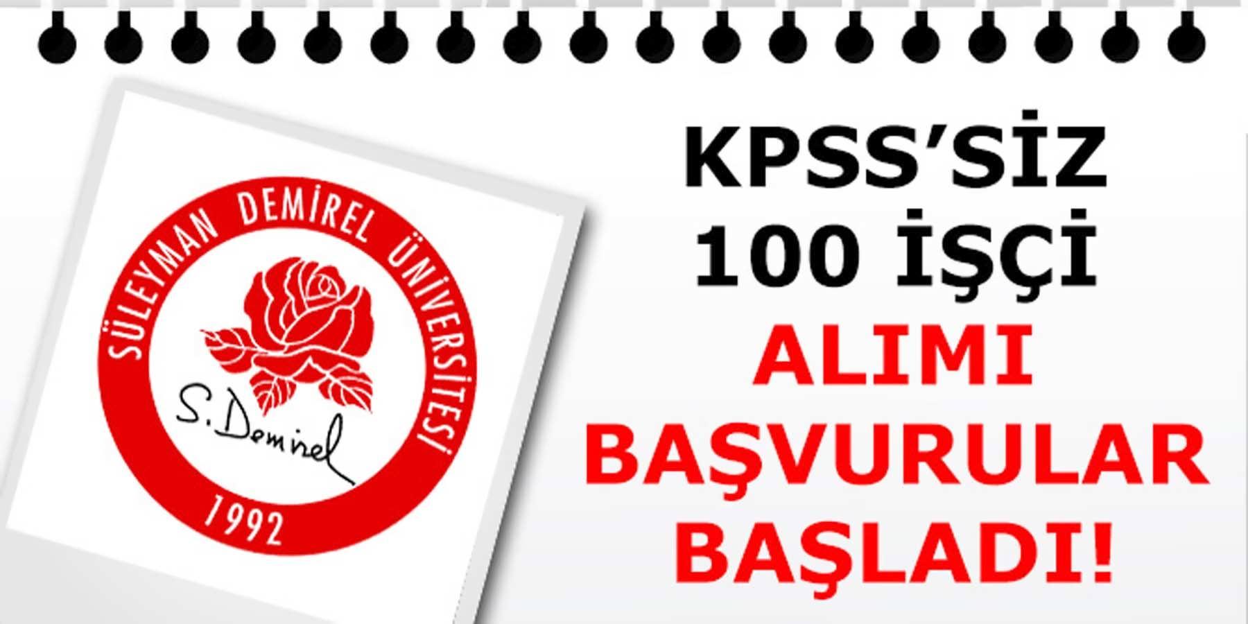 Süleyman Demirel Üniversitesi 100 Geçici İşçi Alımı Başvuruları Başladı