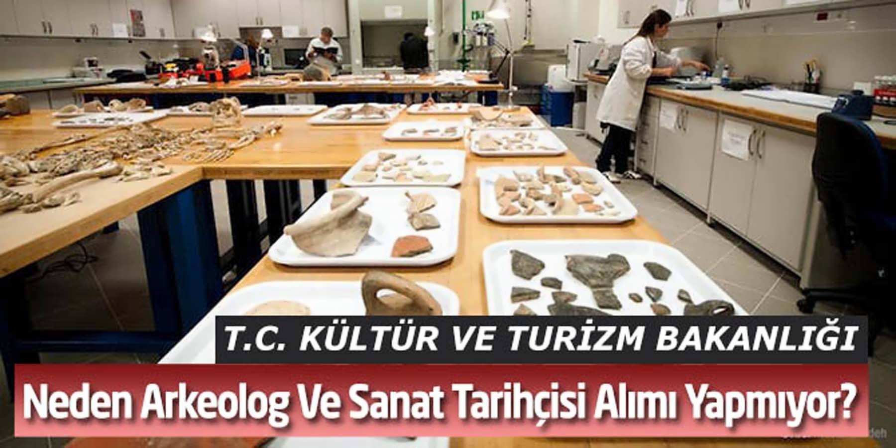 Turizm Bakanlığı Neden Arkeolog Ve Sanat Tarihçisi Alımı Yapmıyor?