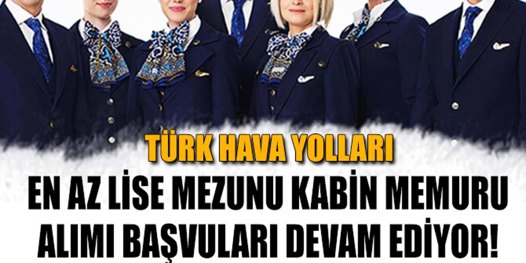 Türk Hava Yolları KPSS Şartsız Kabin Memuru Alımı Devam Ediyor