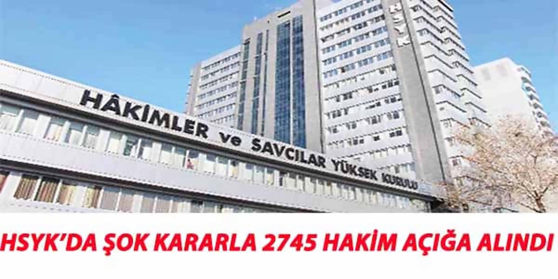 HSYK'da 2745 Hakim Açığa Alındı