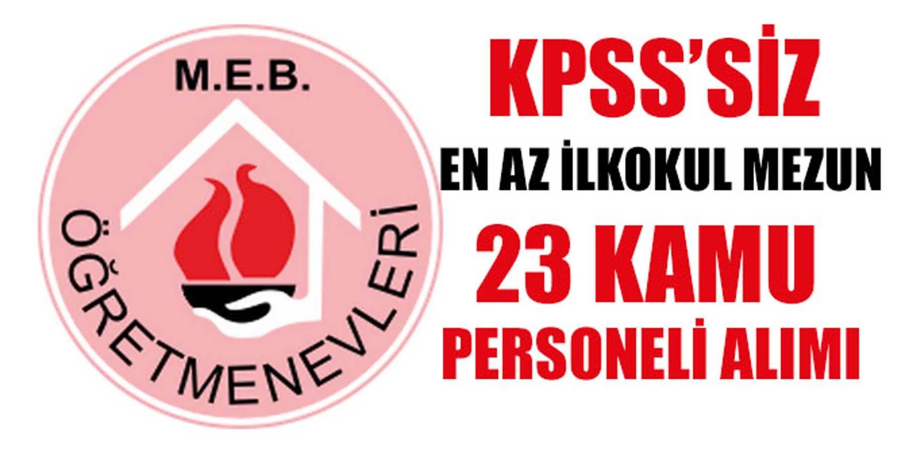 KPSS Şartsız Öğretmenevi 23 Kamu Personeli Alımı