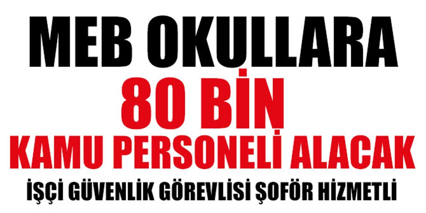 MEB TYP Okullara 80 Bin Kamu Personeli Alacak