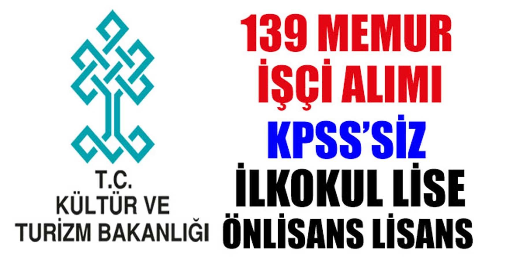 Kültür Bakanlığı KPSS'siz 139 Memur ve İşçi Alımı