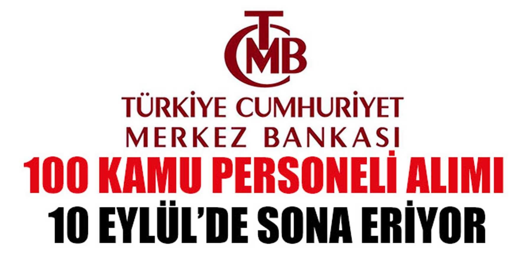 Merkez Bankası 100 Kamu Personeli Alımı 10 Eylül'de Bitiyor