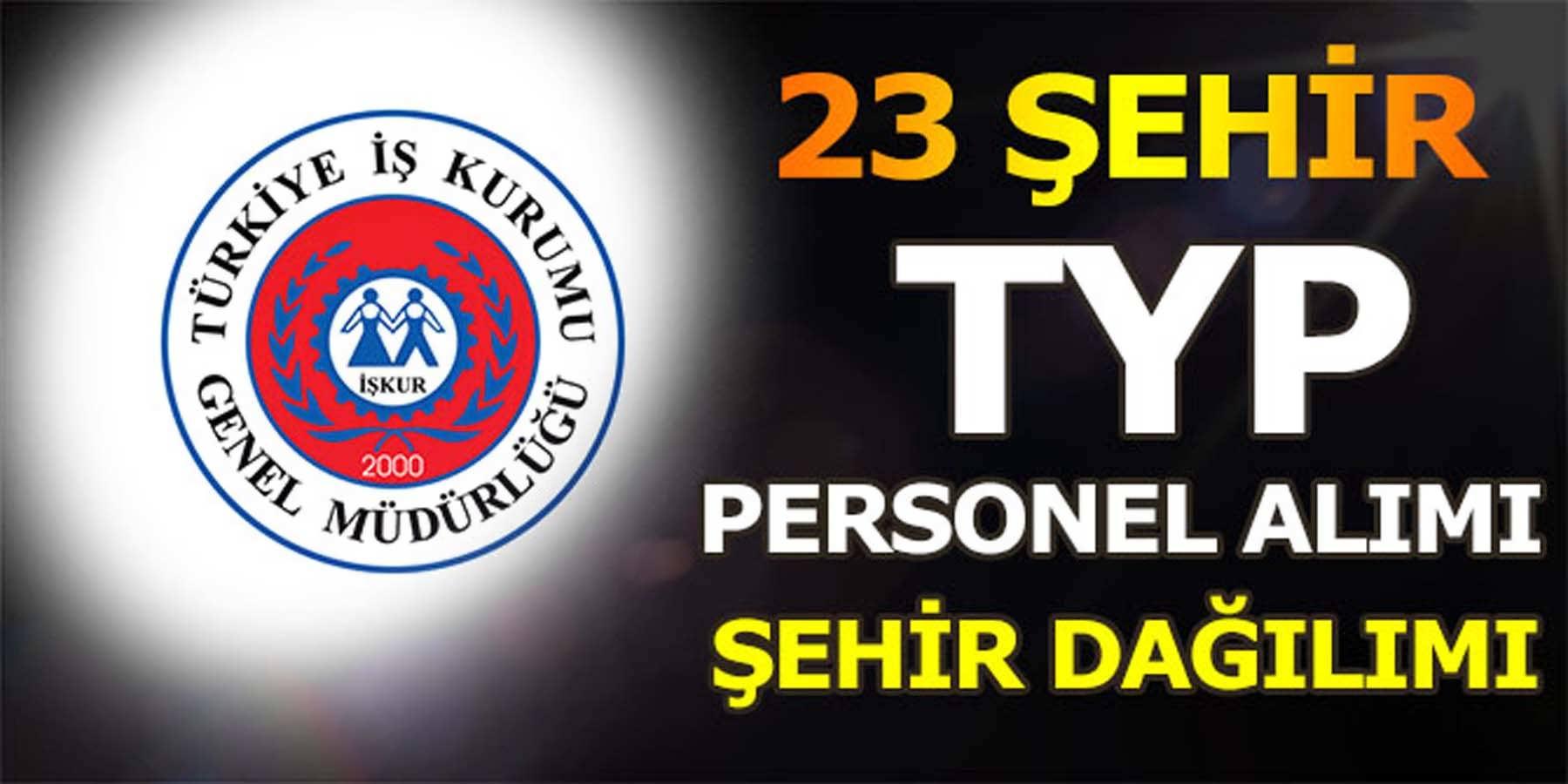 TYP 23 Şehir Kamu Personeli Alımı Yayınladı