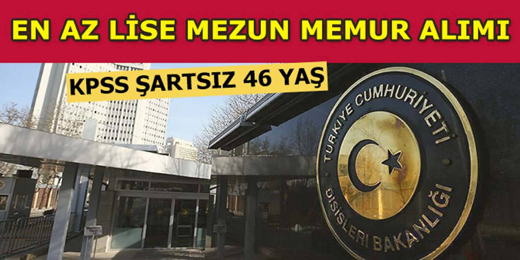 Dışişleri Bakanlığı KPSS Şartsız 3 Memur (Sekreter) Alımı
