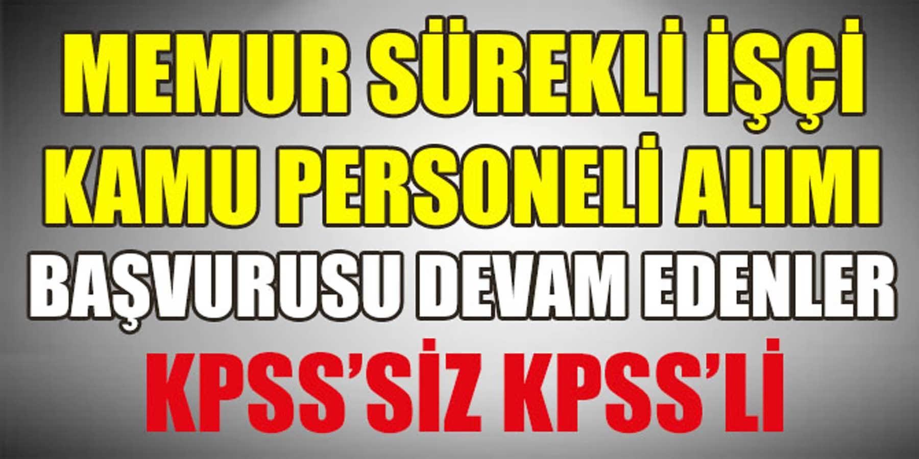 KPSS'Siz KPSS'Li Memur Kamu Personeli ve Sürekli İşçi Alımı