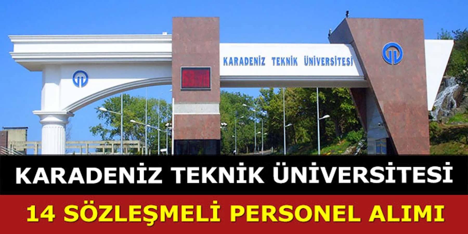 Karadeniz Teknik Üniversitesi 14 Sözleşmeli Personel Alımı