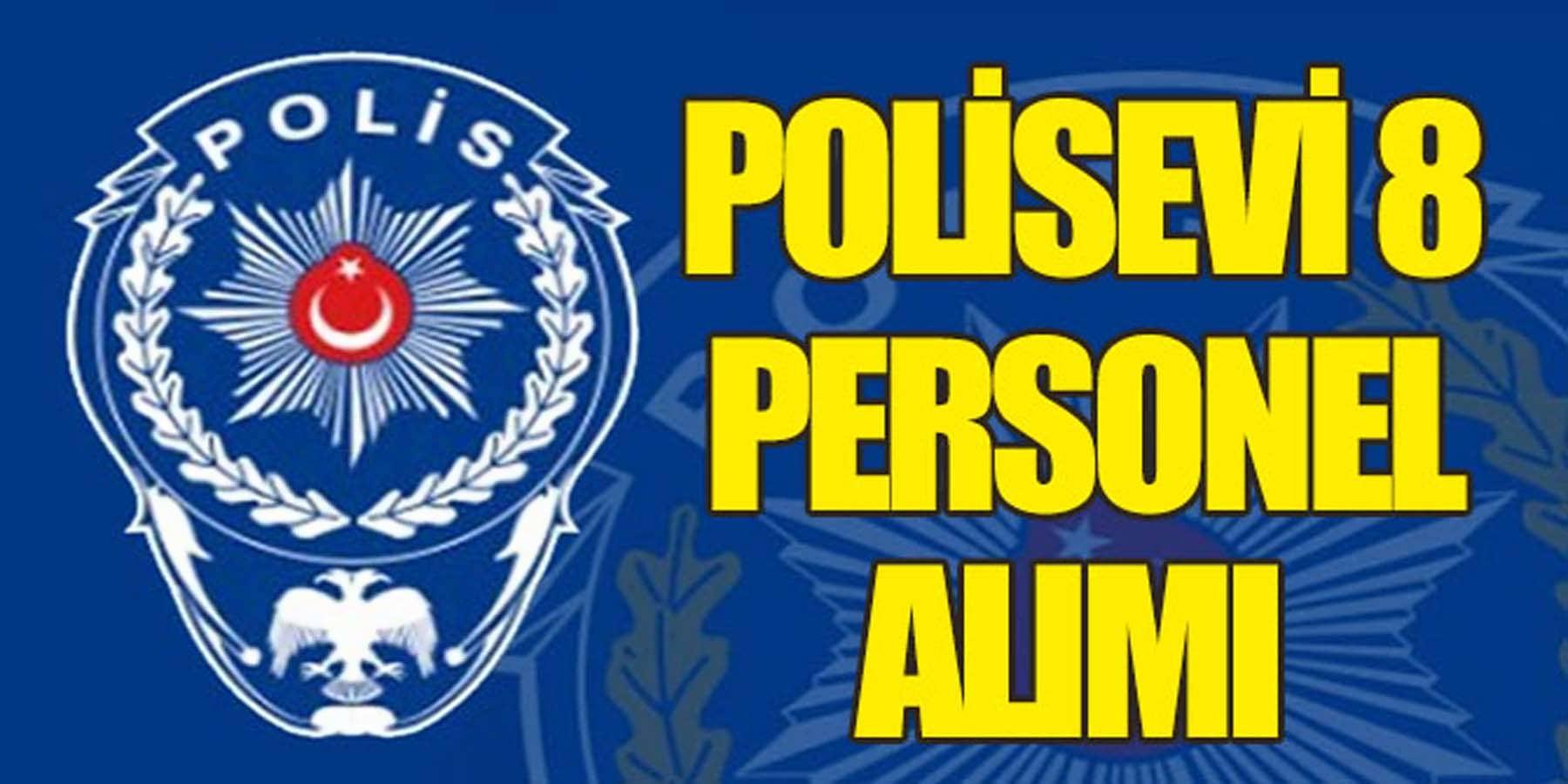 Emniyet Müdürlüğü Polisevi 8 Kamu Personeli Alımı