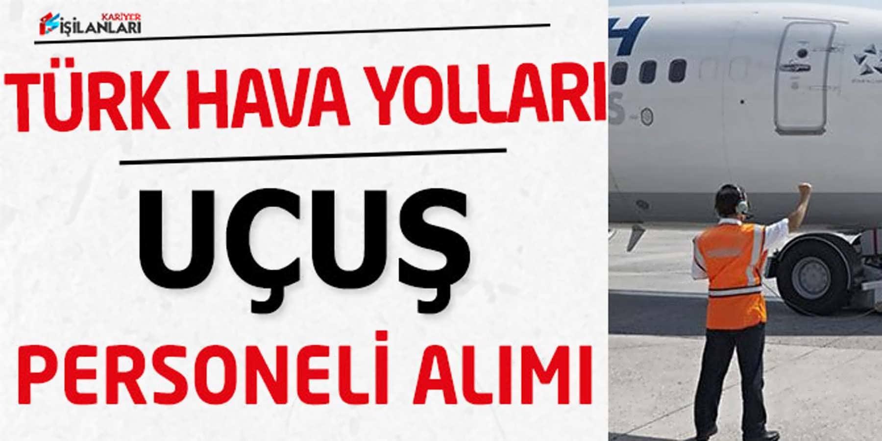 Türk Hava Yolları Uçuş Personeli Alımı (Yüksek Maaşla)