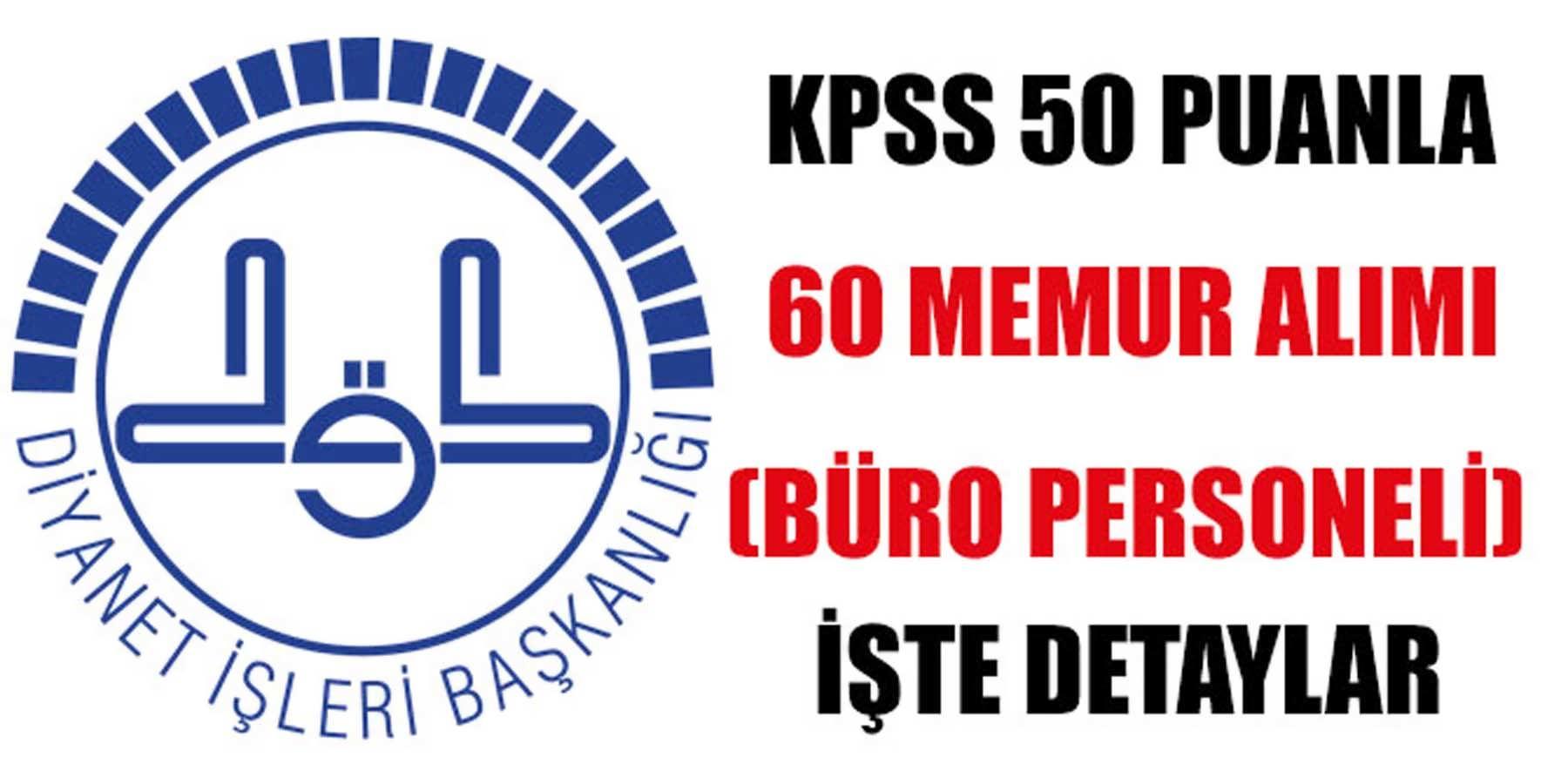 Diyanet KPSS 50 Puanla 60 Memur Alımı (Büro Personeli)