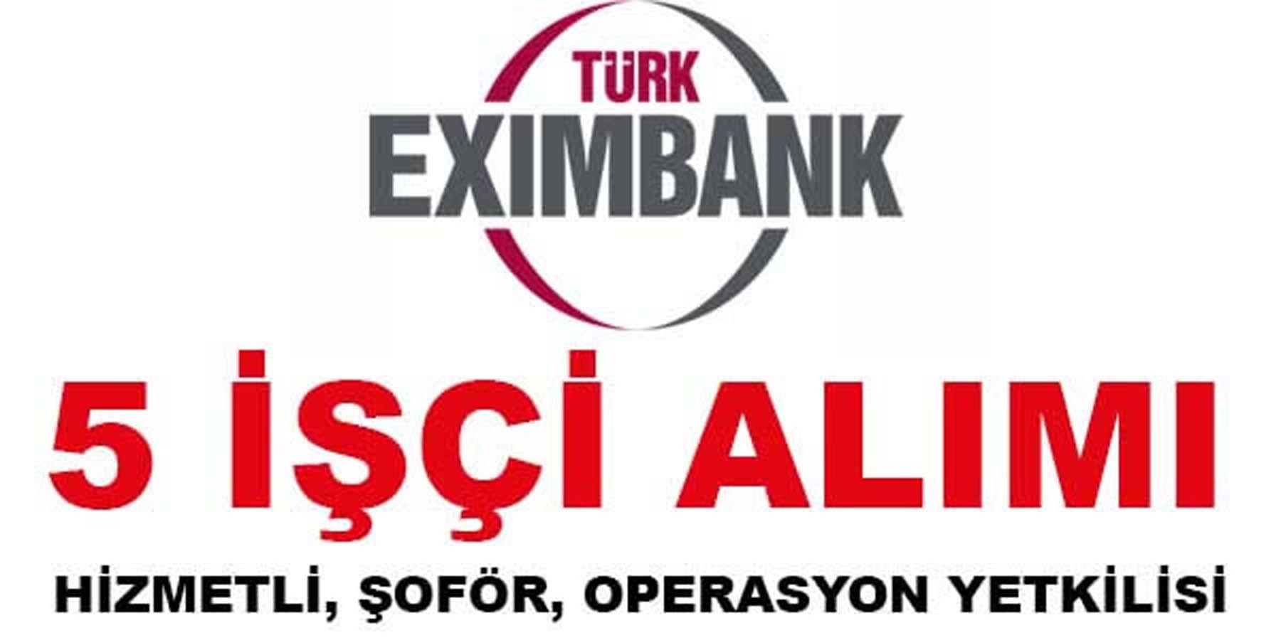 Türkiye İhracat Bankası 5 İşçi Alımı