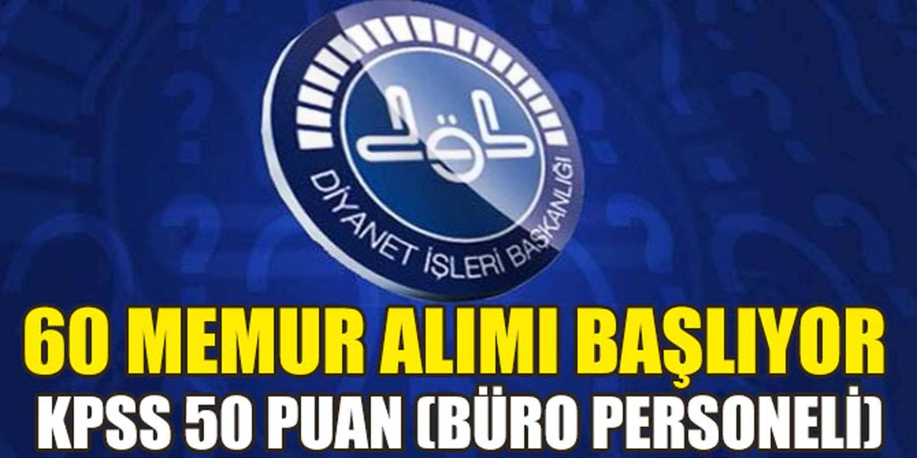 DPB Diyanet 60 Memur Alımı Başvurusu Başlıyor (KPSS 50 PUAN)