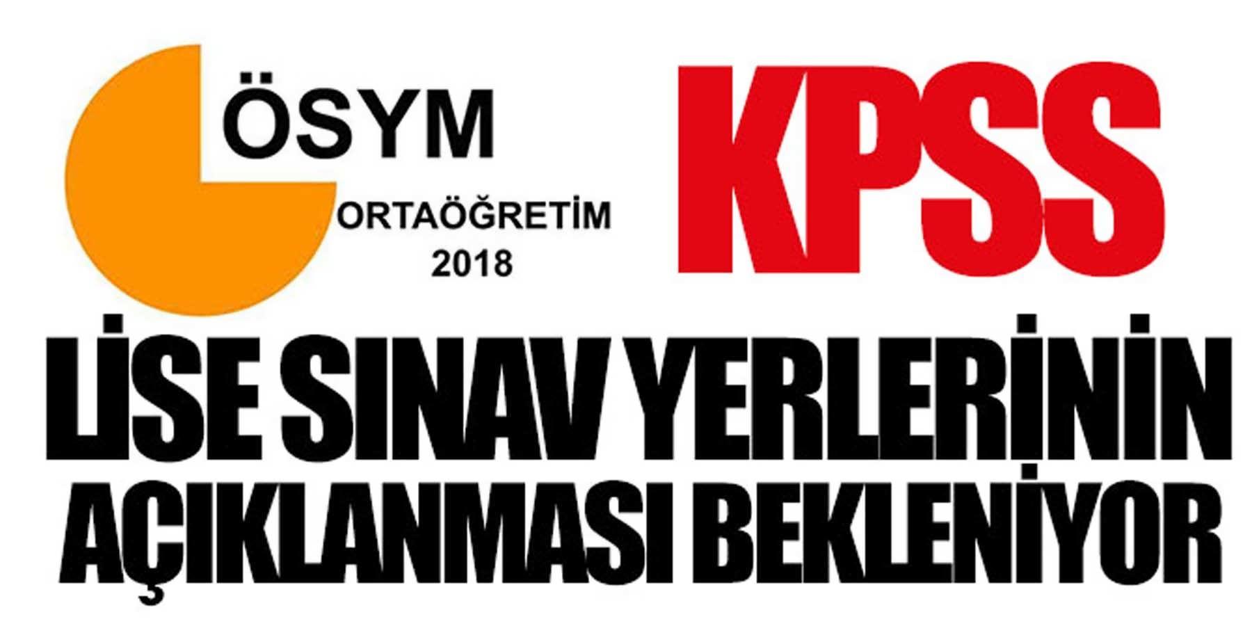 KPSS Lise Sınav Yerlerinin Açıklanması Bekleniyor