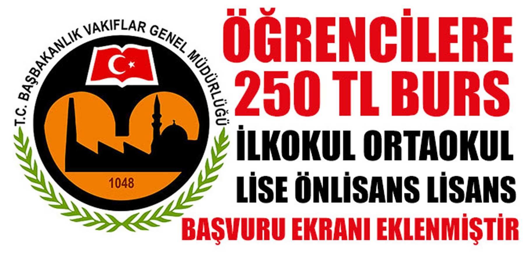 Vakıflar Genel Müdürlüğü Tarafından Öğrencilere 250 TL Burs Başvurusu