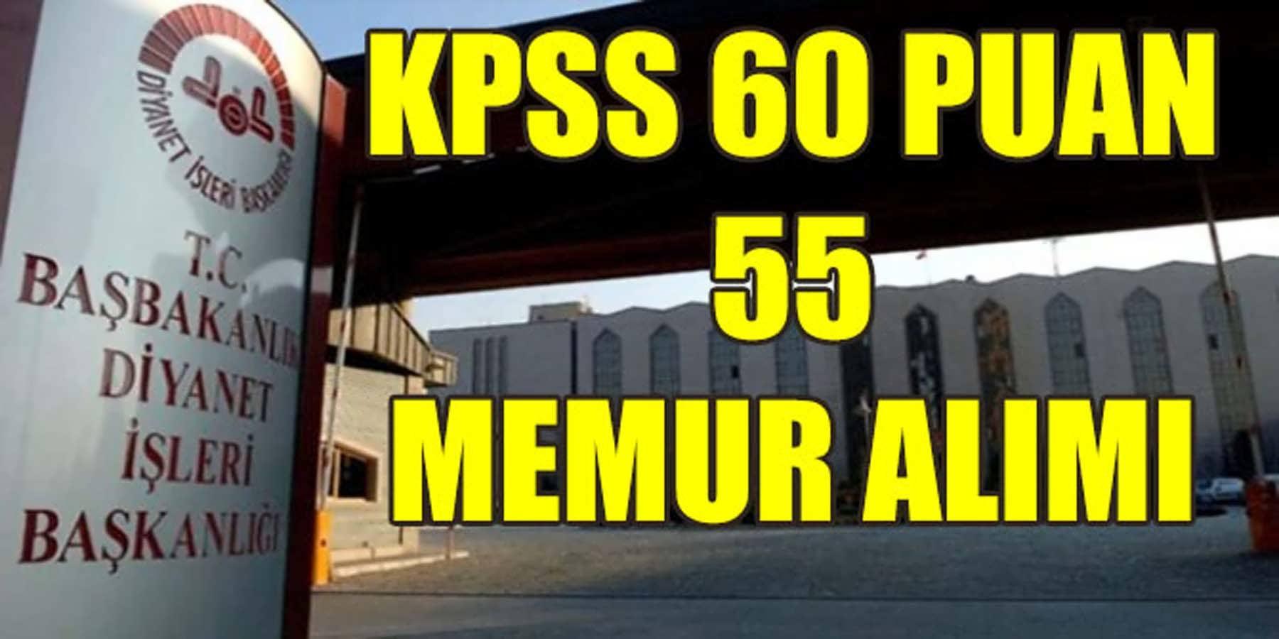 KPSS 60 Puanla Diyanet 55 Memur Alımı