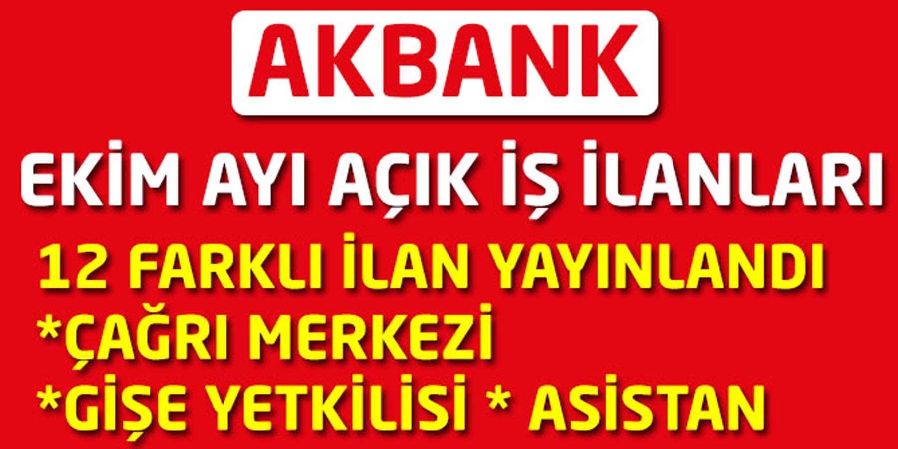 Akbank Ekim Ayı Açık İş İlanları Yeni Personel Alımı Başladı