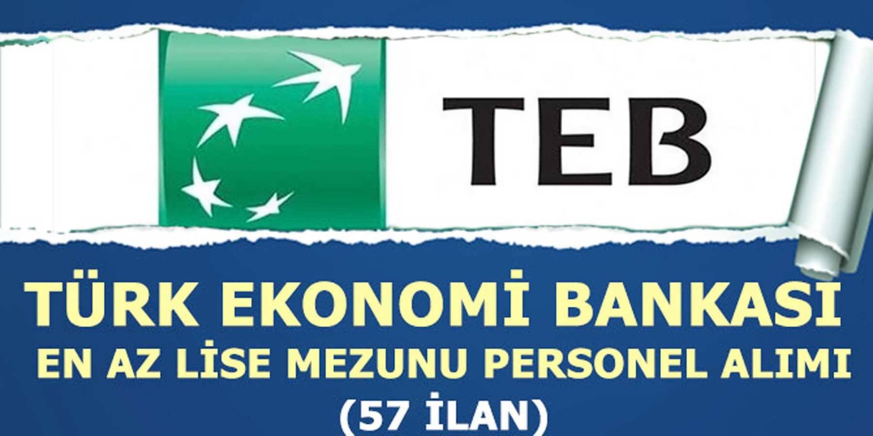Türk Ekonomi Bankası En Az Lise Mezunu Personel Alımı (57 İlan)