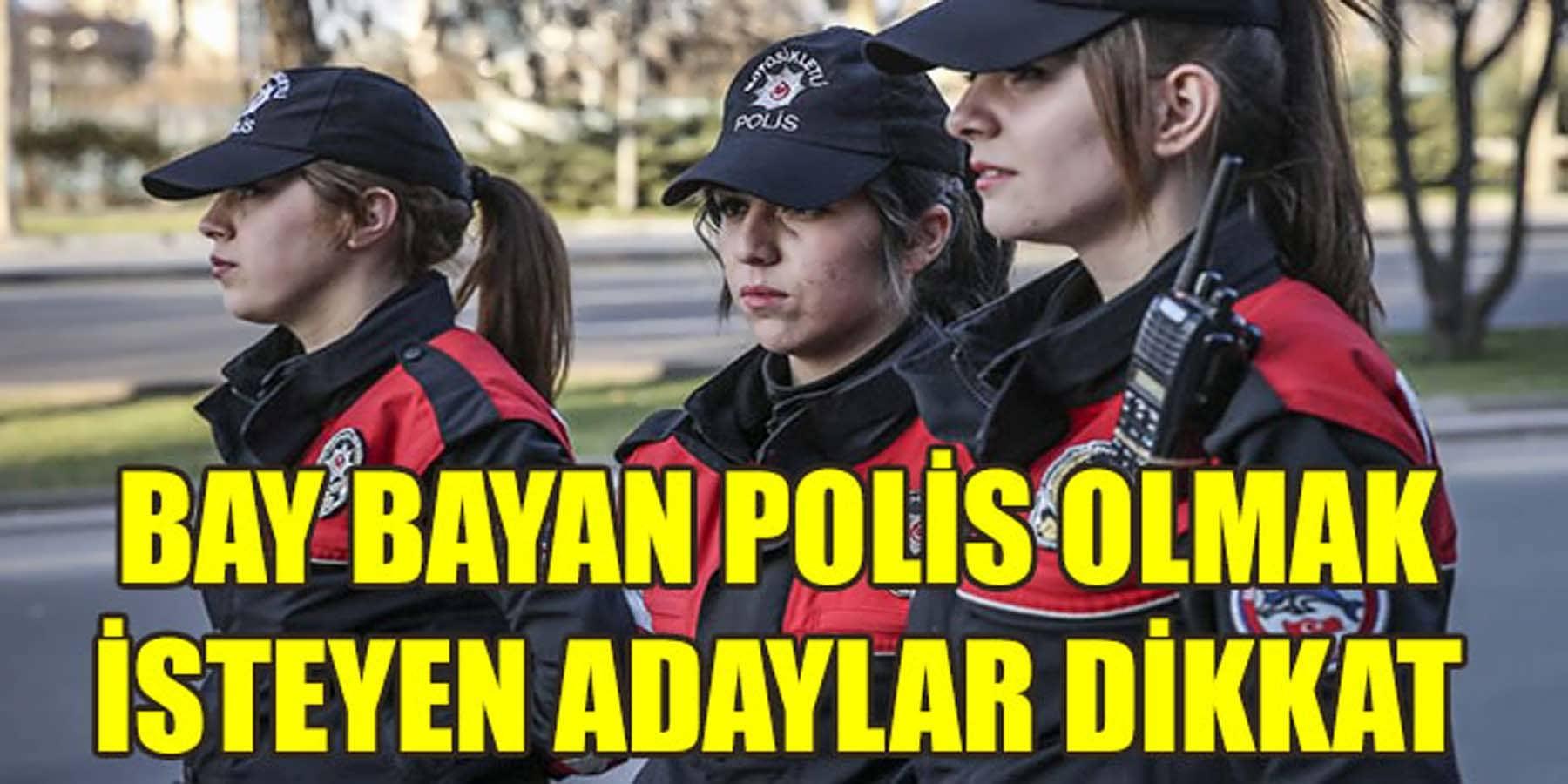 Bay Bayan Polis Olmak İsteyen Adaylar Dikkat