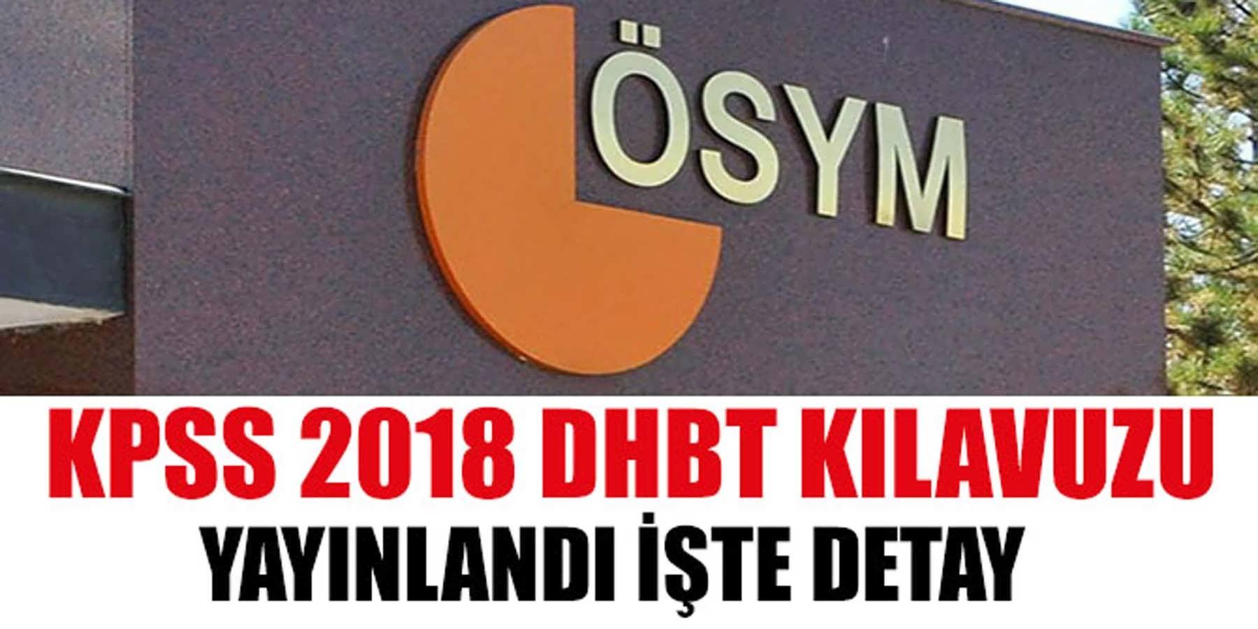 ÖSYM KPSS 2018 DHBT Kılavuzunu Yayınladı