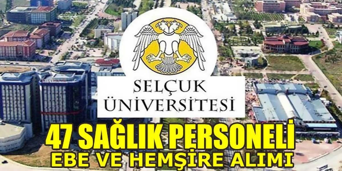 Selçuk Üniversitesi 47 Sağlık Personeli, Ebe ve Hemşire Alımı
