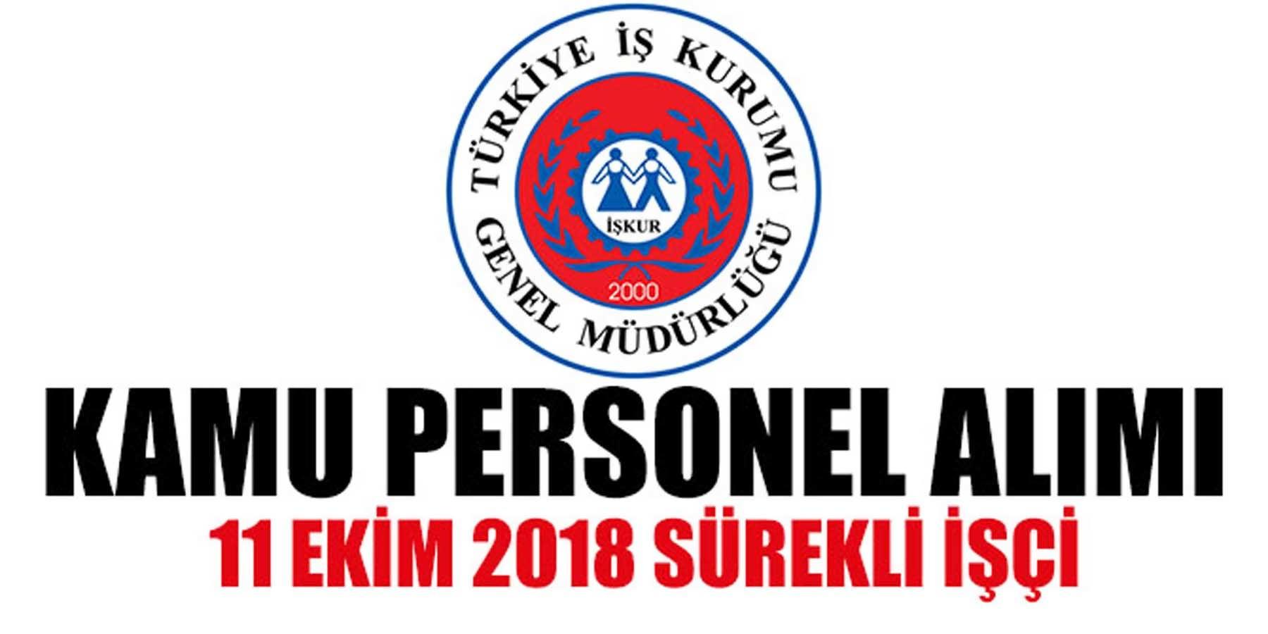 11 Ekim 2018 İŞKUR Sürekli İşçi (Kamu Personeli) Alımı