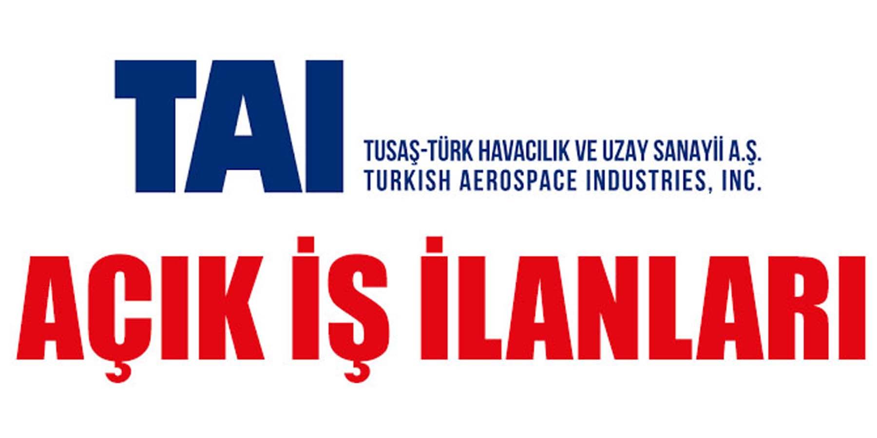 Tai Havacılık Uzay Sanayi Açık İş İlanları