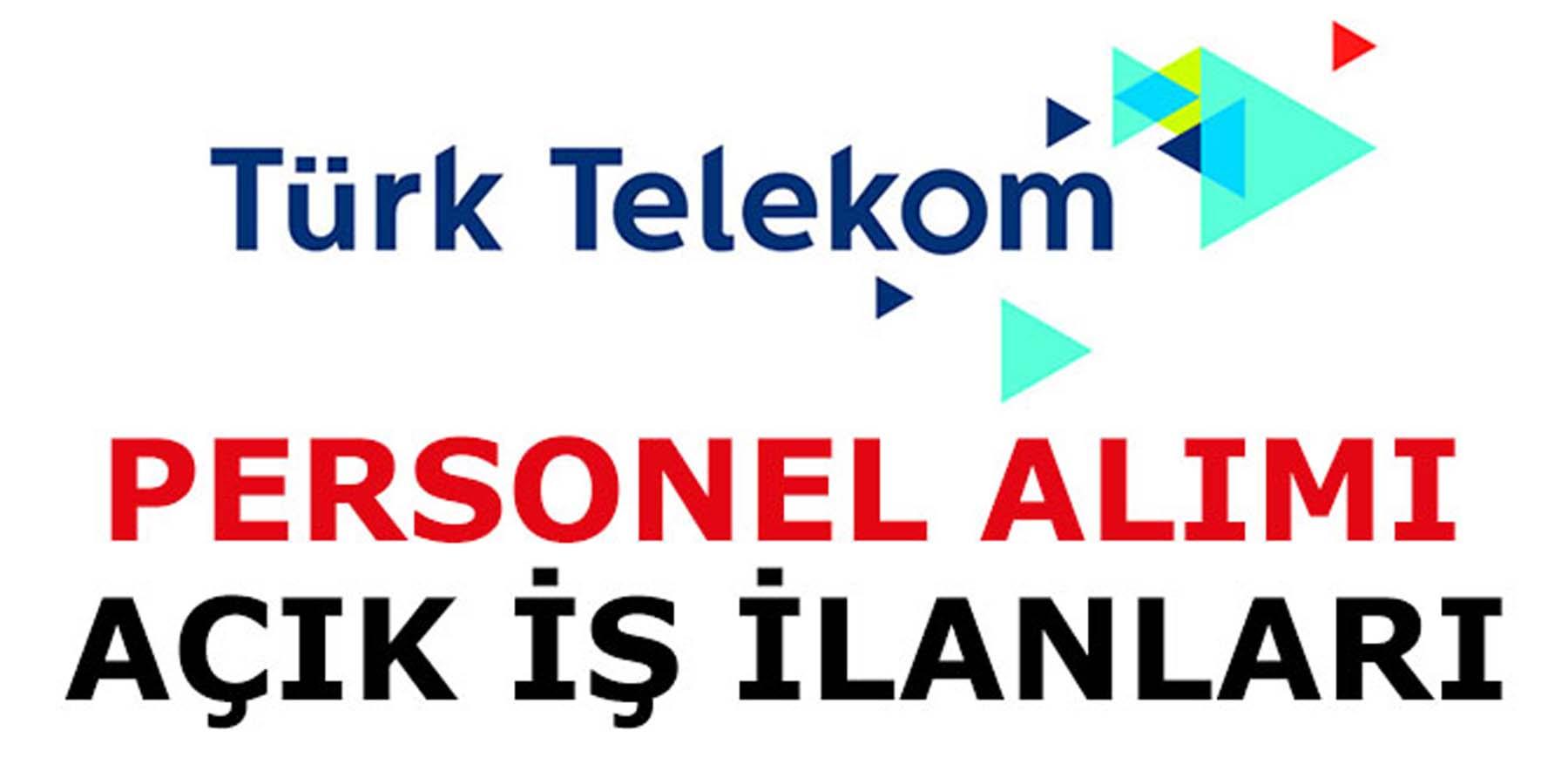 Türk Telekom Personel Alımı Açık İş İlanları