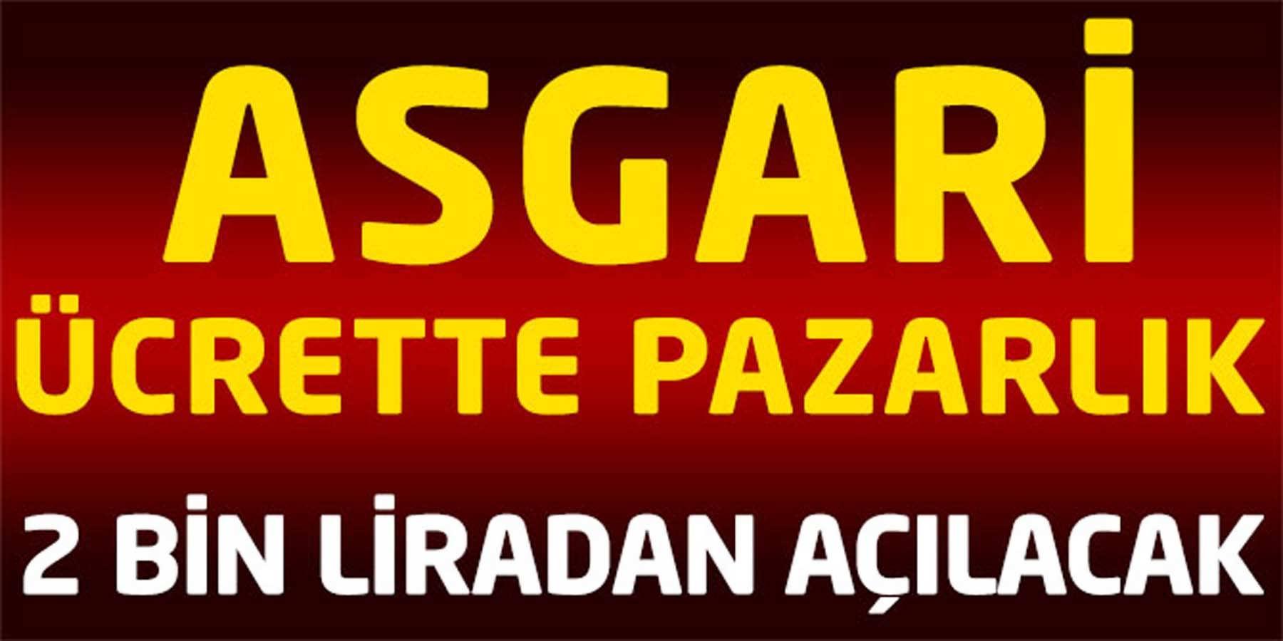 Asgari Ücrette Pazarlık 2 Bin Liradan Açılacak
