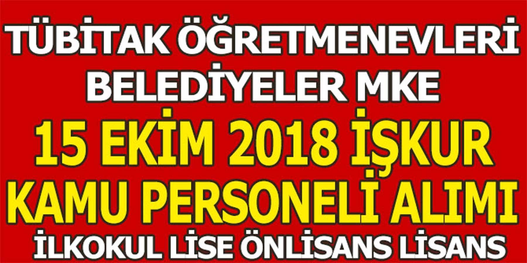 15 Ekim İŞKUR Kurumlara Kamu Personeli Alımı (MKE TÜBİTAK Öğretmenevi Belediye)