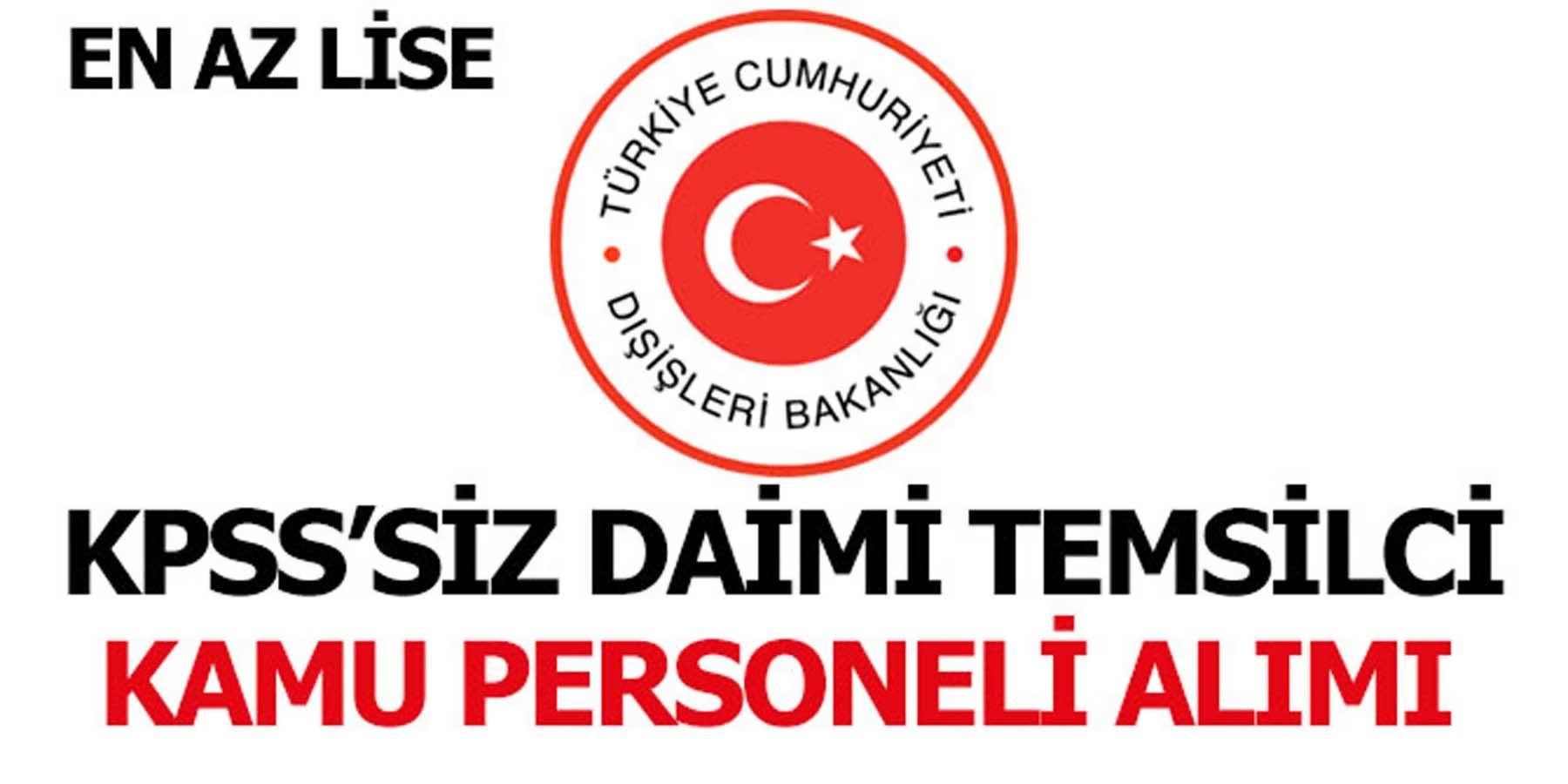 Dışişleri Bakanlığı KPSS'Siz Daimi Temsilci Kamu Personeli Alımı