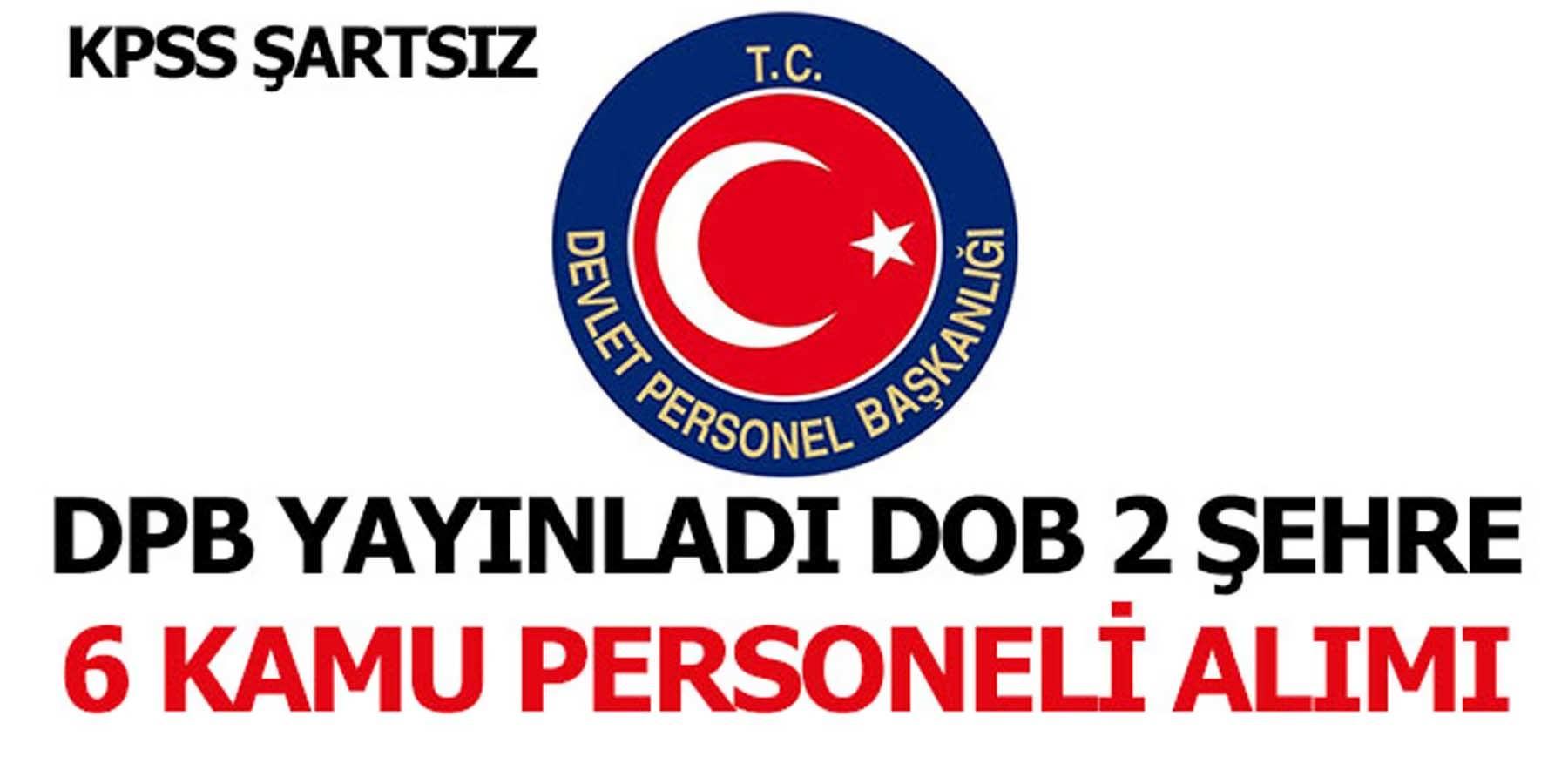 DPB Yayınladı KPSS Şartsız DOP 6 Kamu Personel Alımı