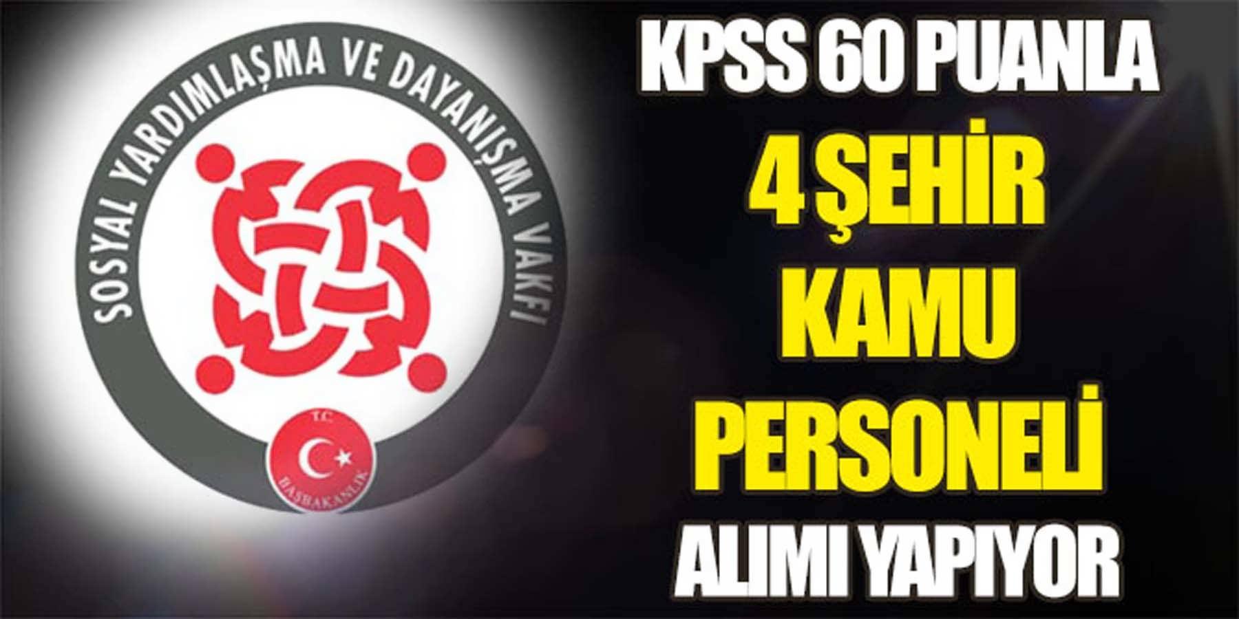 KPSS 60 Puanla 4 Şehir SYDV Kamu Personeli Alımı
