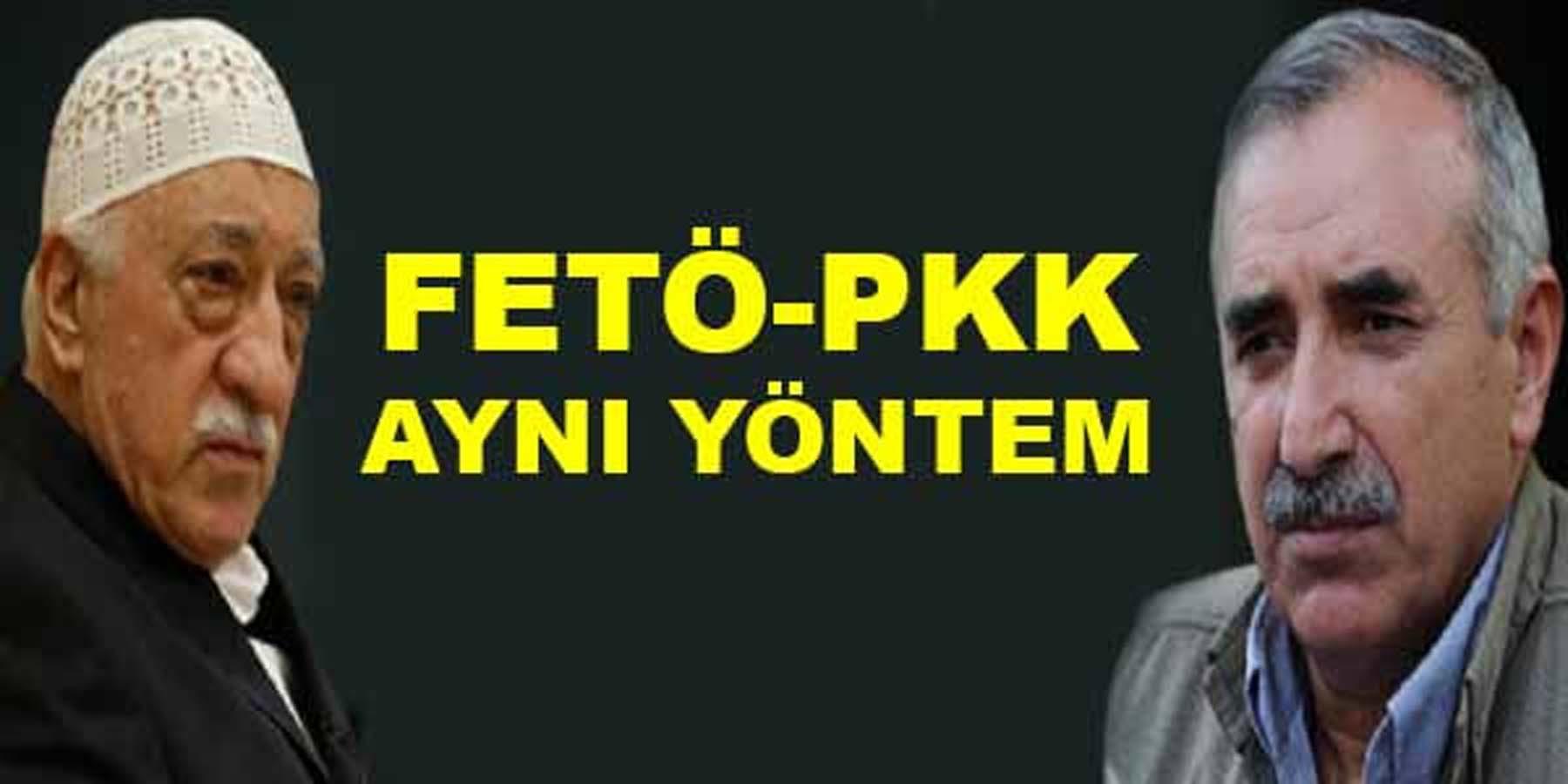 PKK İle FETÖ 'nün Yöntemi Aynı