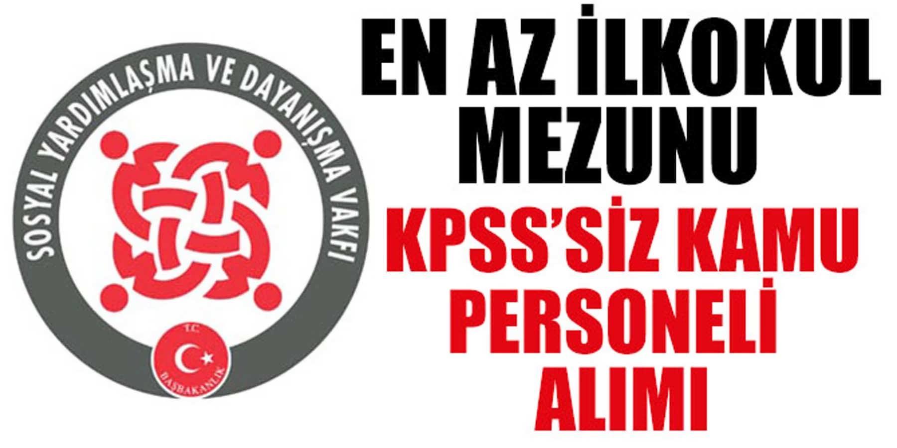 SYDV Müdürlükleri En Az İlkokul Mezunu KPSS'Siz Kamu Personeli Alımı