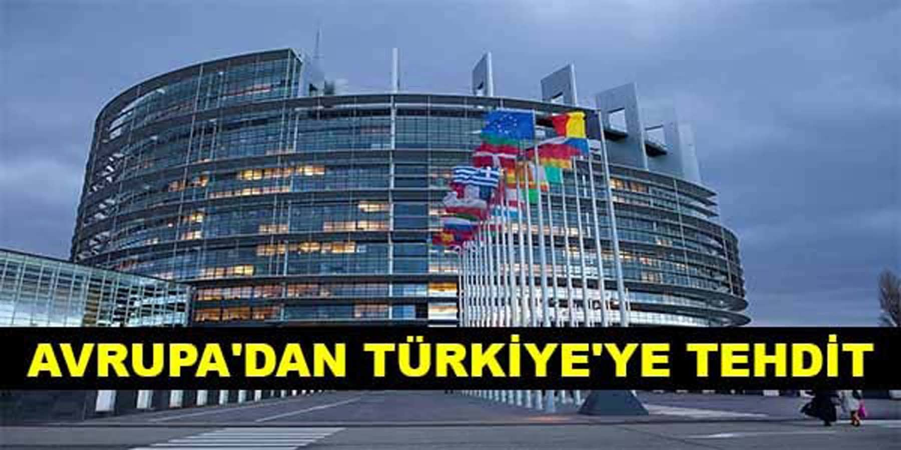 Avrupa'dan Türkiye'ye Tehdit