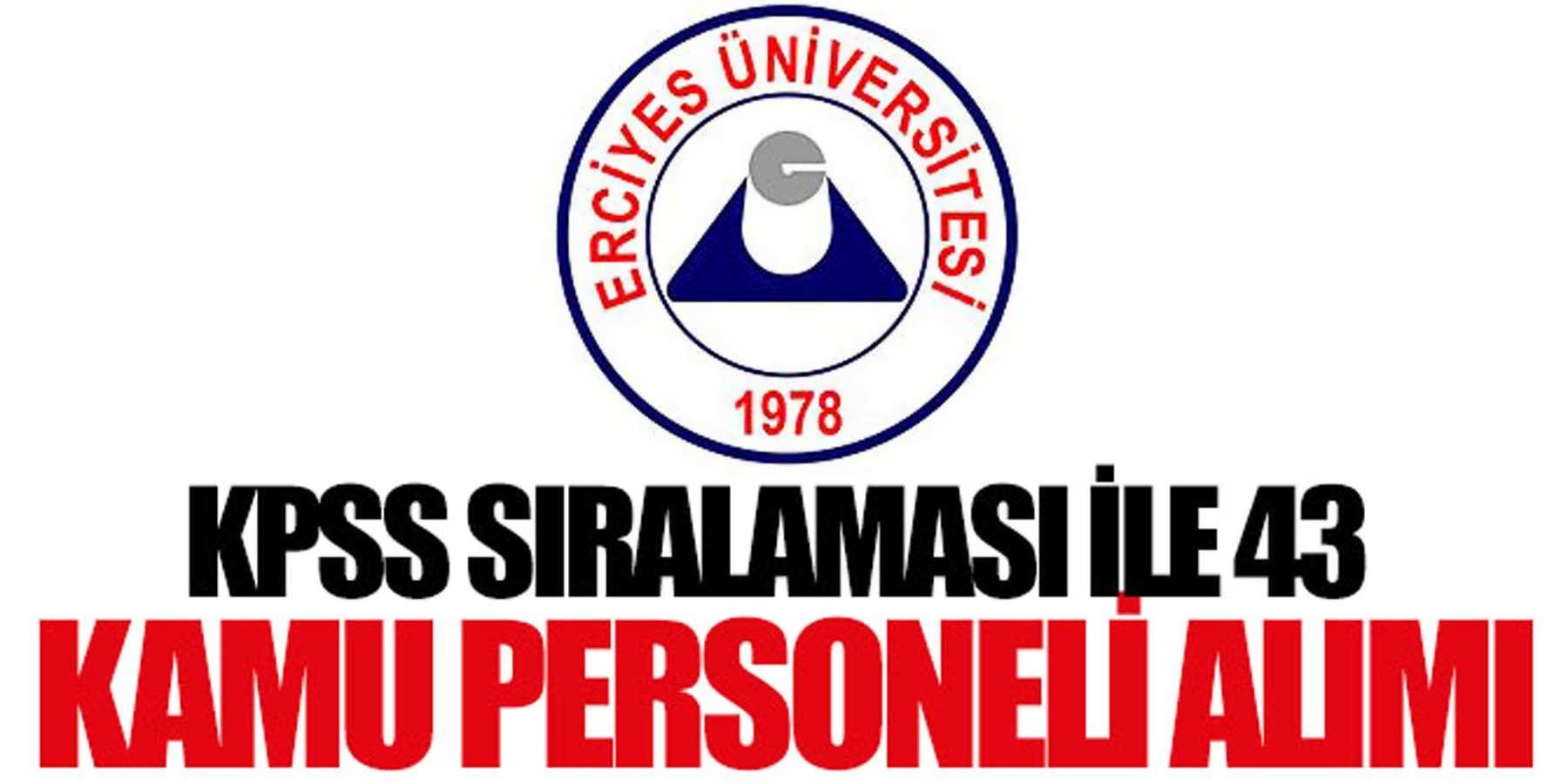 Erciyes Üniversitesi KPSS Sıralaması İle 43 Kamu Personeli Alımı